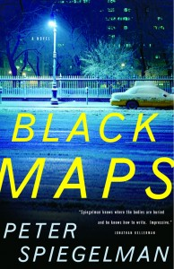 Black Maps, a novel by Peter Spiegelman